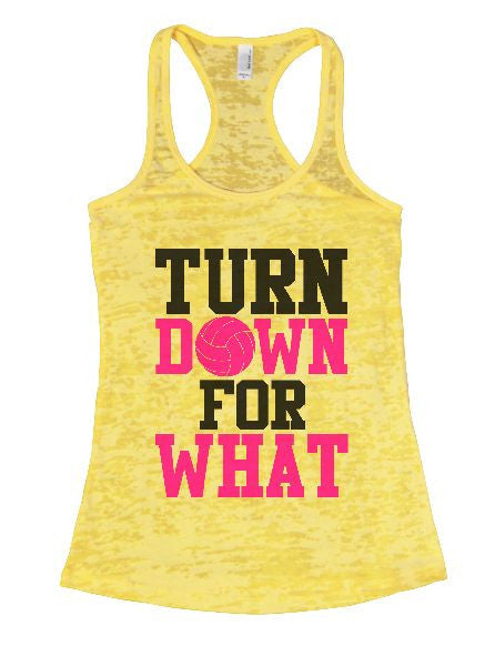 Turn Down For What Burnout Tank Top By BurnoutTankTops.com - 1324 - Funny Shirts Tank Tops Burnouts and Triblends  - 6