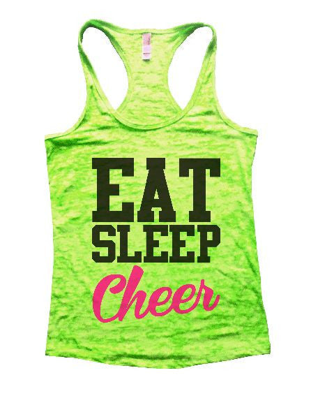 Eat Sleep Cheer Burnout Tank Top By BurnoutTankTops.com - 1327 - Funny Shirts Tank Tops Burnouts and Triblends  - 2