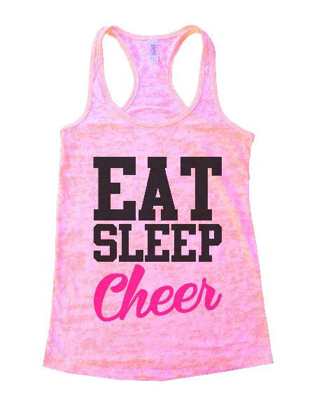 Eat Sleep Cheer Burnout Tank Top By BurnoutTankTops.com - 1327 - Funny Shirts Tank Tops Burnouts and Triblends  - 3