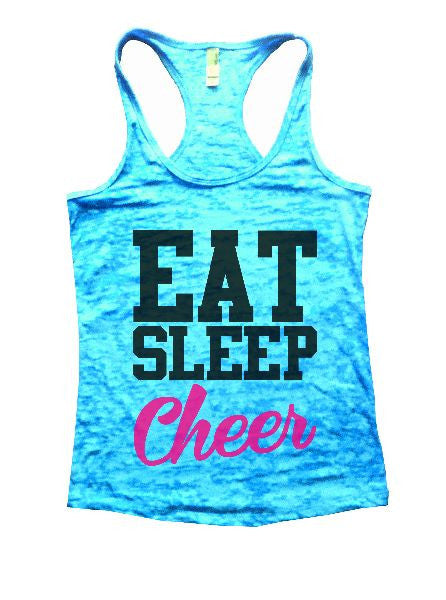 Eat Sleep Cheer Burnout Tank Top By BurnoutTankTops.com - 1327 - Funny Shirts Tank Tops Burnouts and Triblends  - 4