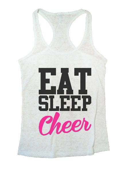 Eat Sleep Cheer Burnout Tank Top By BurnoutTankTops.com - 1327 - Funny Shirts Tank Tops Burnouts and Triblends  - 6