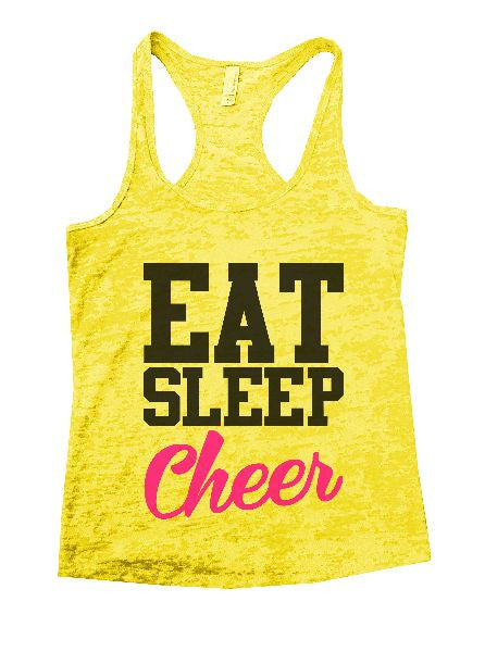 Eat Sleep Cheer Burnout Tank Top By BurnoutTankTops.com - 1327 - Funny Shirts Tank Tops Burnouts and Triblends  - 7