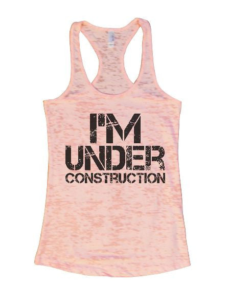 I'm Under Construction Burnout Tank Top By BurnoutTankTops.com - 1333 - Funny Shirts Tank Tops Burnouts and Triblends  - 2