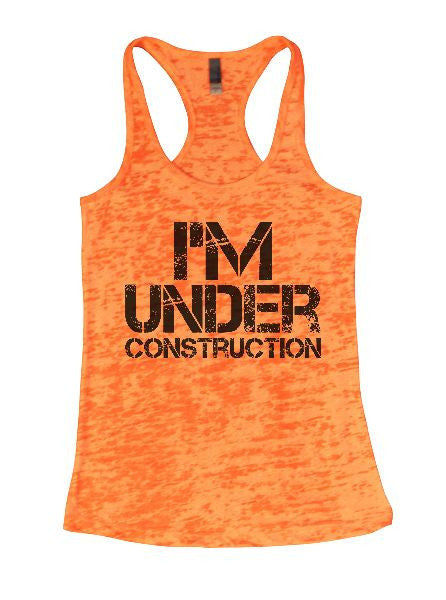 I'm Under Construction Burnout Tank Top By BurnoutTankTops.com - 1333 - Funny Shirts Tank Tops Burnouts and Triblends  - 4