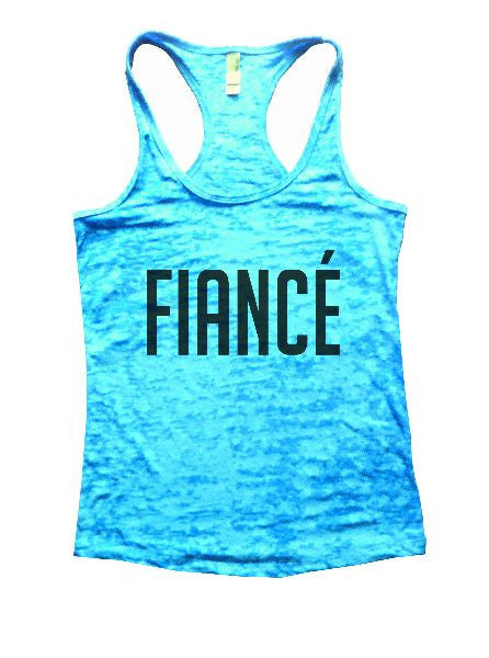 Fiance Burnout Tank Top By BurnoutTankTops.com - 1337 - Funny Shirts Tank Tops Burnouts and Triblends  - 7