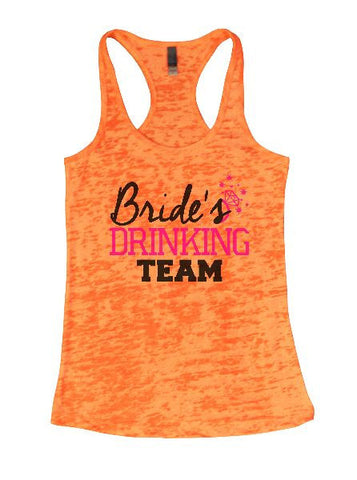 Bride's Drinking Team Burnout Tank Top By BurnoutTankTops.com - 1345 - Funny Shirts Tank Tops Burnouts and Triblends  - 1