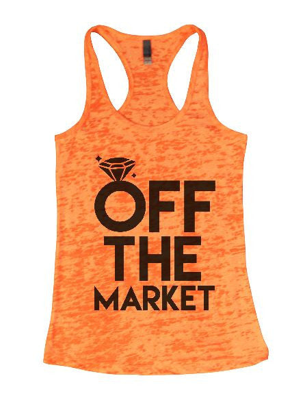 Off The Market Burnout Tank Top By BurnoutTankTops.com - 1347 - Funny Shirts Tank Tops Burnouts and Triblends  - 4
