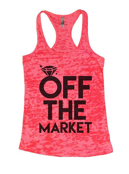 Off The Market Burnout Tank Top By BurnoutTankTops.com - 1347 - Funny Shirts Tank Tops Burnouts and Triblends  - 5