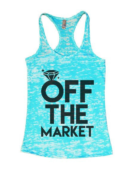Off The Market Burnout Tank Top By BurnoutTankTops.com - 1347 - Funny Shirts Tank Tops Burnouts and Triblends  - 3
