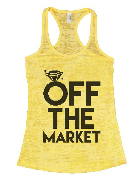 Off The Market Burnout Tank Top By BurnoutTankTops.com - 1347 - Funny Shirts Tank Tops Burnouts and Triblends  - 7