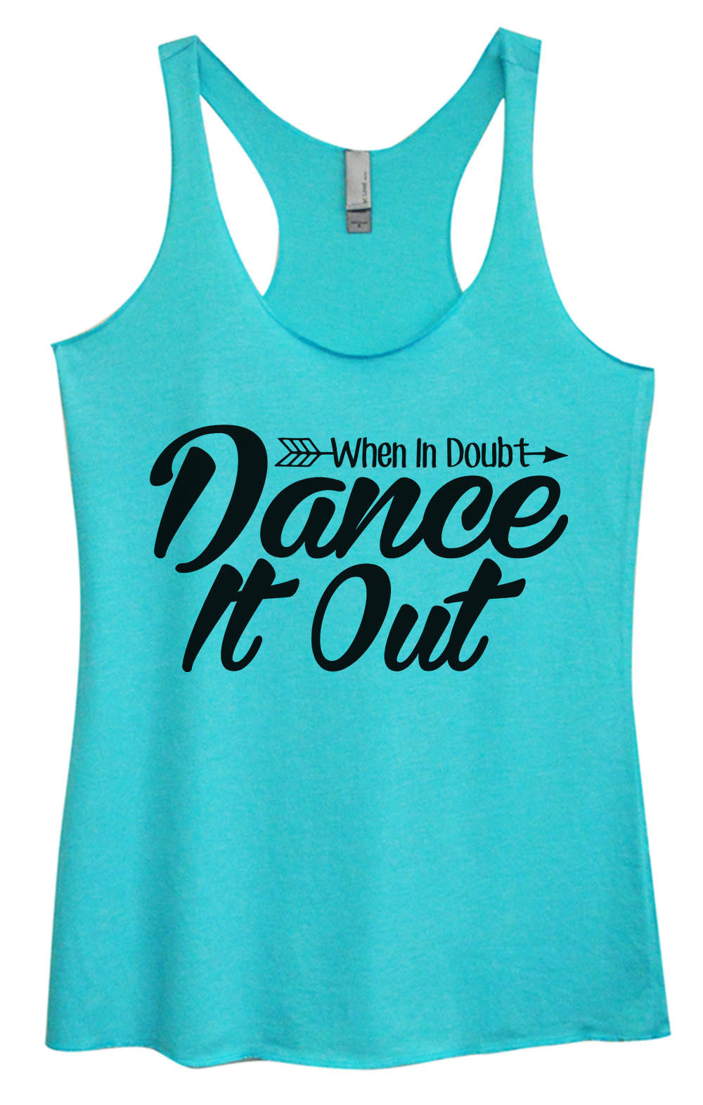 Womens Fashion Triblend Tank Top - When In Doubt Dance It Out - Tri-1351 - Funny Shirts Tank Tops Burnouts and Triblends  - 1