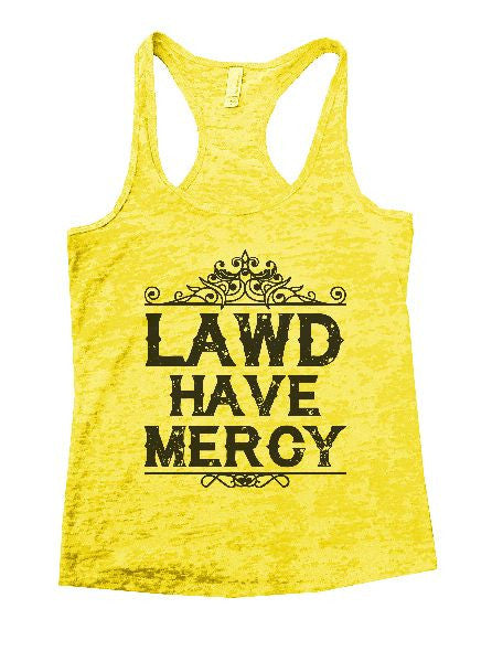 Lawd Have Mercy Burnout Tank Top By BurnoutTankTops.com - 1352 - Funny Shirts Tank Tops Burnouts and Triblends  - 6