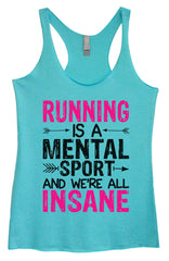 Womens Fashion Triblend Tank Top - Running Is A Mental Sport And We're All Insane - Tri-1354 - Funny Shirts Tank Tops Burnouts and Triblends  - 4
