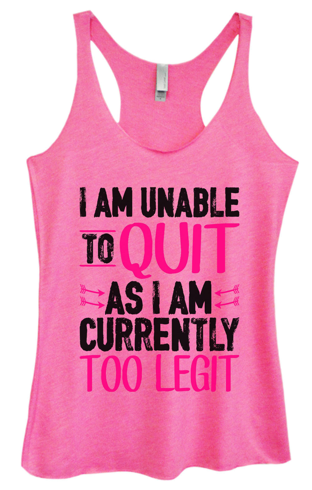 Womens Fashion Triblend Tank Top - I Am Unable To Quit As I Am Currently Too Legit - Tri-1363 - Funny Shirts Tank Tops Burnouts and Triblends  - 3