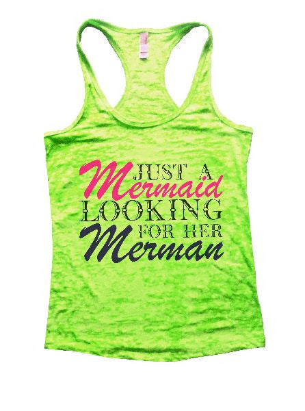 Just A Mermaid Looking For Her Merman Burnout Tank Top By BurnoutTankTops.com - 1365 - Funny Shirts Tank Tops Burnouts and Triblends  - 2