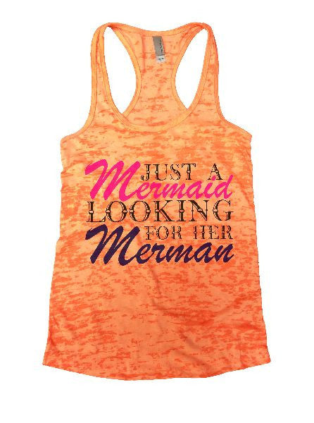 Just A Mermaid Looking For Her Merman Burnout Tank Top By BurnoutTankTops.com - 1365 - Funny Shirts Tank Tops Burnouts and Triblends  - 4