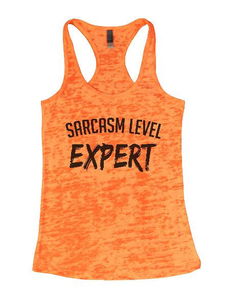 Sarcasm Level Expert Burnout Tank Top By BurnoutTankTops.com - 1367 - Funny Shirts Tank Tops Burnouts and Triblends  - 3