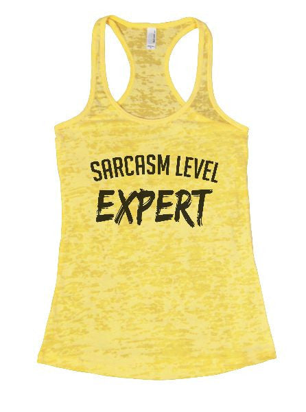 Sarcasm Level Expert Burnout Tank Top By BurnoutTankTops.com - 1367 - Funny Shirts Tank Tops Burnouts and Triblends  - 7