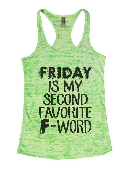Friday Is My Second Favorite F-Word Burnout Tank Top By BurnoutTankTops.com - 1369 - Funny Shirts Tank Tops Burnouts and Triblends  - 2