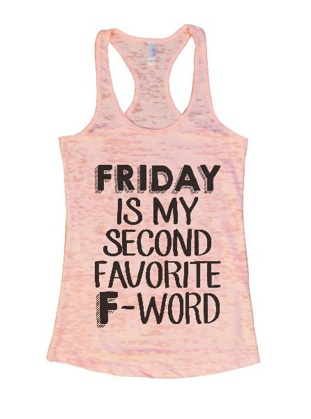 Friday Is My Second Favorite F-Word Burnout Tank Top By BurnoutTankTops.com - 1369 - Funny Shirts Tank Tops Burnouts and Triblends  - 3