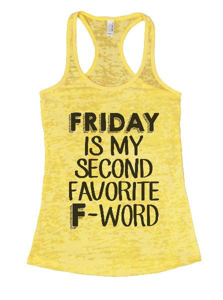 Friday Is My Second Favorite F-Word Burnout Tank Top By BurnoutTankTops.com - 1369 - Funny Shirts Tank Tops Burnouts and Triblends  - 7