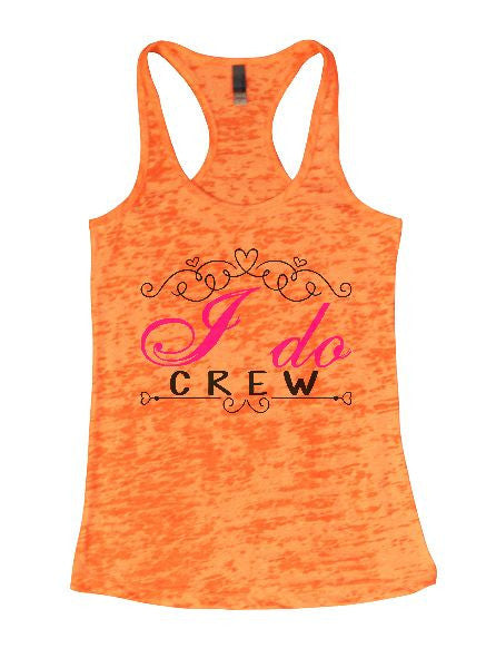 I Do Crew Burnout Tank Top By BurnoutTankTops.com - 1374 - Funny Shirts Tank Tops Burnouts and Triblends  - 3