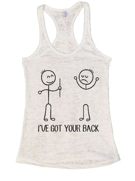 I've Got Your Back Burnout Tank Top By BurnoutTankTops.com - 1379 - Funny Shirts Tank Tops Burnouts and Triblends  - 1