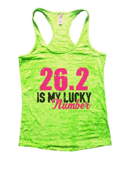 26.2 Is My Lucky Number Burnout Tank Top By BurnoutTankTops.com - 1382 - Funny Shirts Tank Tops Burnouts and Triblends  - 2