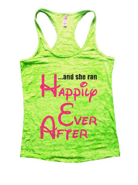 And She Ran Happily Ever After Burnout Tank Top By BurnoutTankTops.com - 1383 - Funny Shirts Tank Tops Burnouts and Triblends  - 1