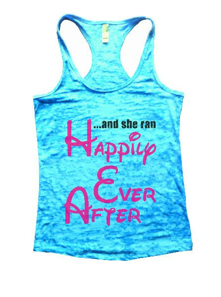 And She Ran Happily Ever After Burnout Tank Top By BurnoutTankTops.com - 1383 - Funny Shirts Tank Tops Burnouts and Triblends  - 3