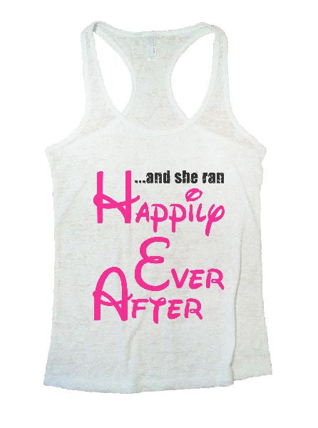 And She Ran Happily Ever After Burnout Tank Top By BurnoutTankTops.com - 1383 - Funny Shirts Tank Tops Burnouts and Triblends  - 6