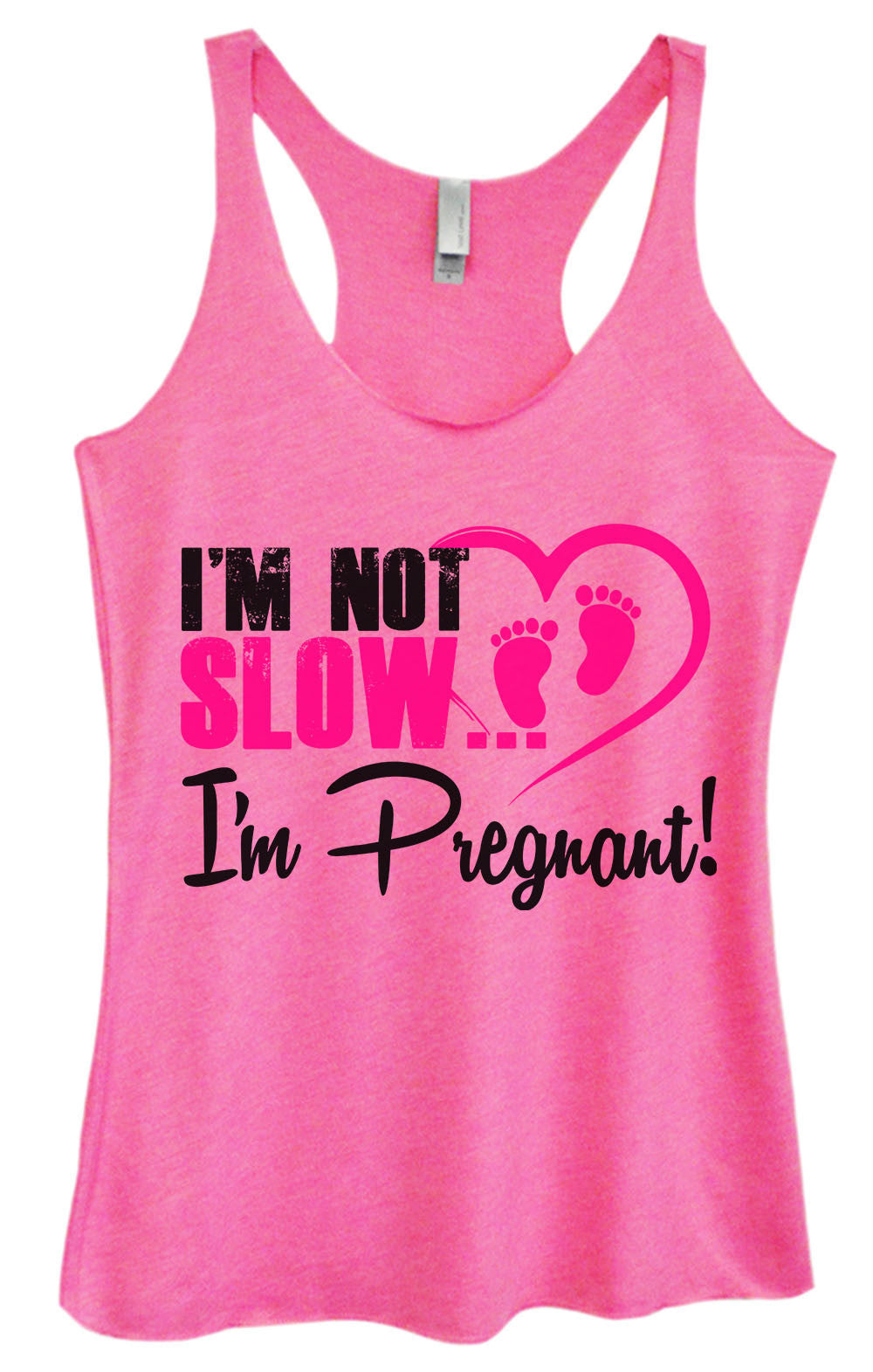 Womens Fashion Triblend Tank Top - I'm Not Slow I'm Pregnant! - Tri-1385 - Funny Shirts Tank Tops Burnouts and Triblends  - 3