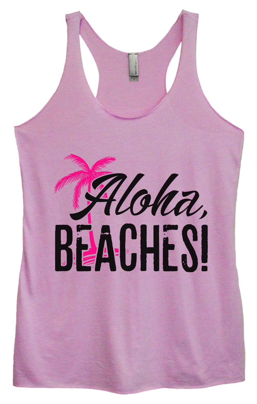 Womens Fashion Triblend Tank Top - Aloha, Beaches! - Tri-1387 - Funny Shirts Tank Tops Burnouts and Triblends  - 1