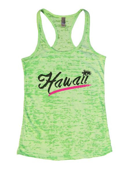 Hawaii Burnout Tank Top By BurnoutTankTops.com - 1392 - Funny Shirts Tank Tops Burnouts and Triblends  - 2