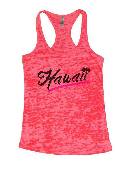 Hawaii Burnout Tank Top By BurnoutTankTops.com - 1392 - Funny Shirts Tank Tops Burnouts and Triblends  - 3