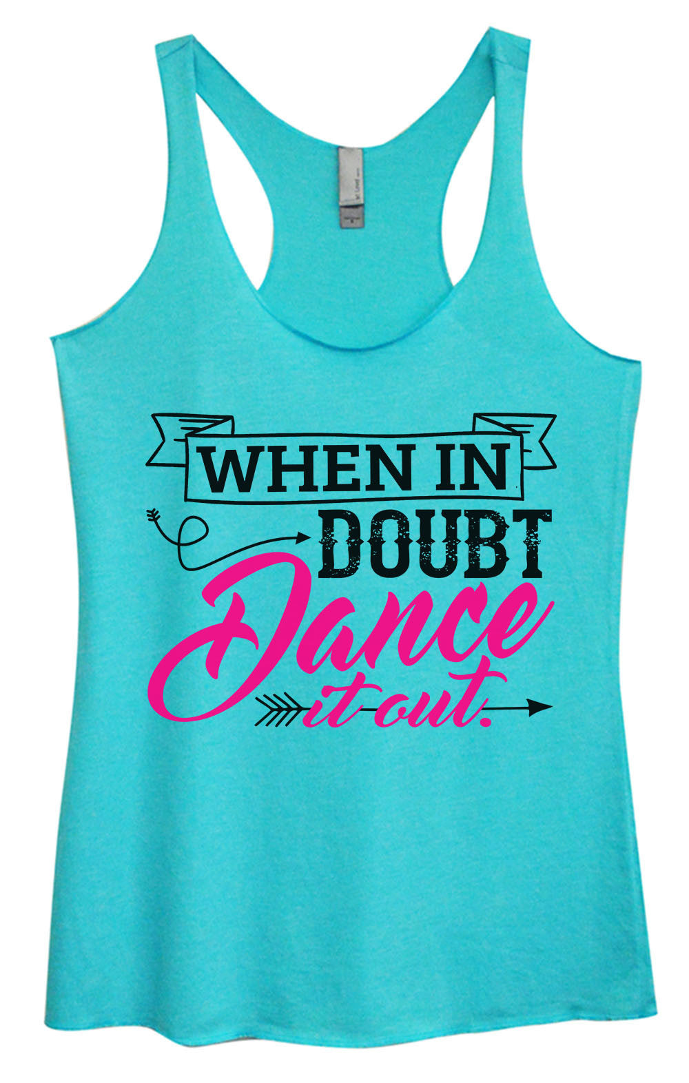 Womens Fashion Triblend Tank Top - When In Doubt Dance It Out. - Tri-1398 - Funny Shirts Tank Tops Burnouts and Triblends  - 2