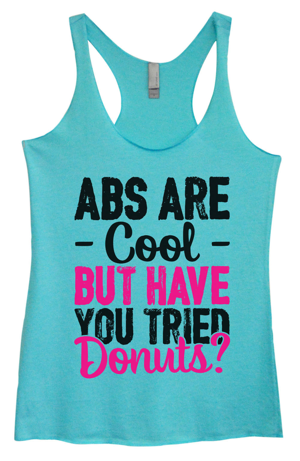 Womens Fashion Triblend Tank Top - ABS Are - Cool - But Have You Tried Donuts? - Tri-1401 - Funny Shirts Tank Tops Burnouts and Triblends  - 3