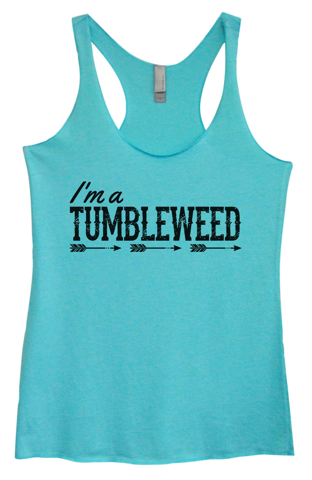 Womens Fashion Triblend Tank Top - I'm A Tumbleweed - Tri-1408 - Funny Shirts Tank Tops Burnouts and Triblends  - 4