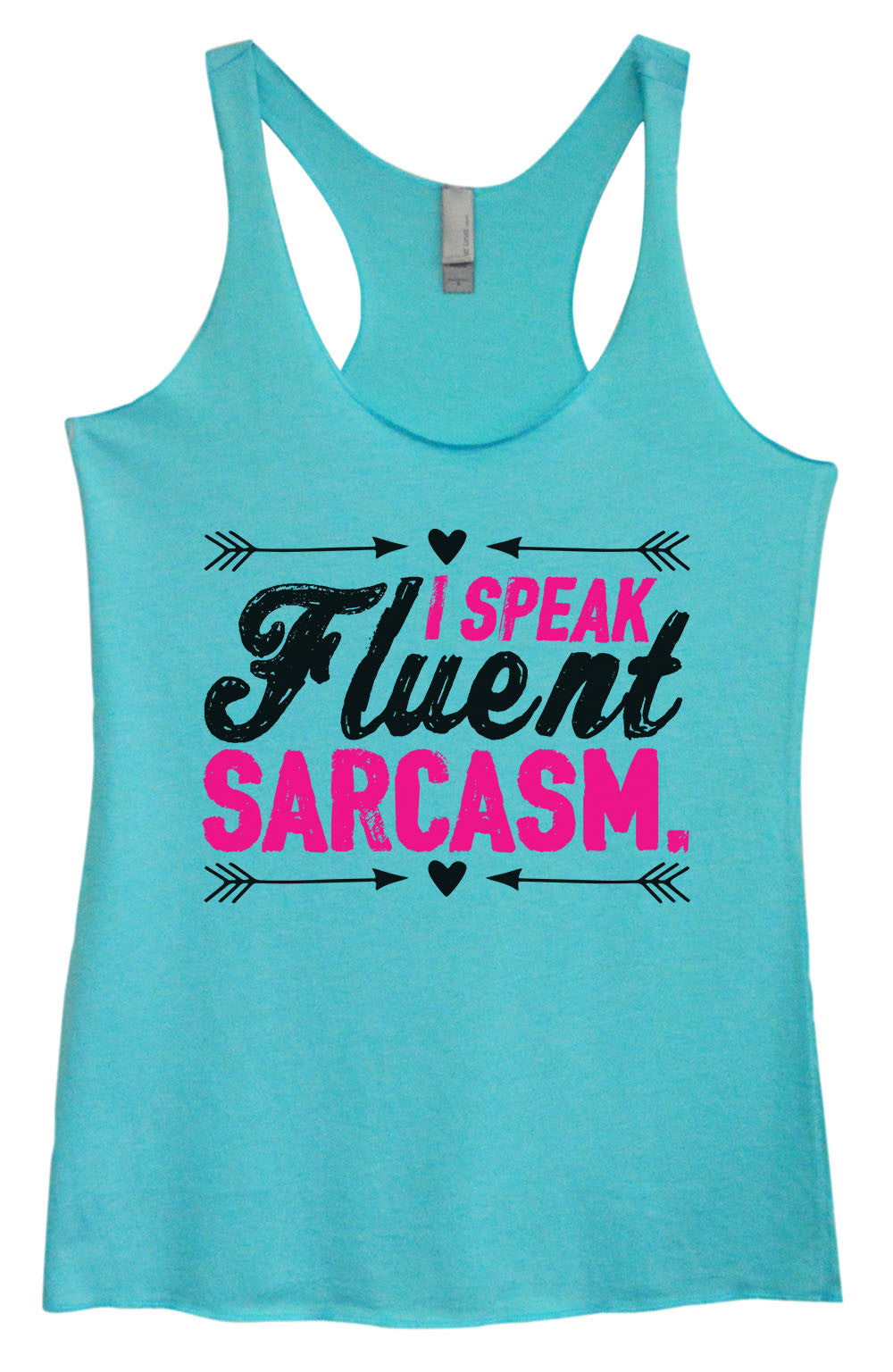 Womens Fashion Triblend Tank Top - I Speak Fluent Sarcasm. - Tri-1410 - Funny Shirts Tank Tops Burnouts and Triblends  - 2