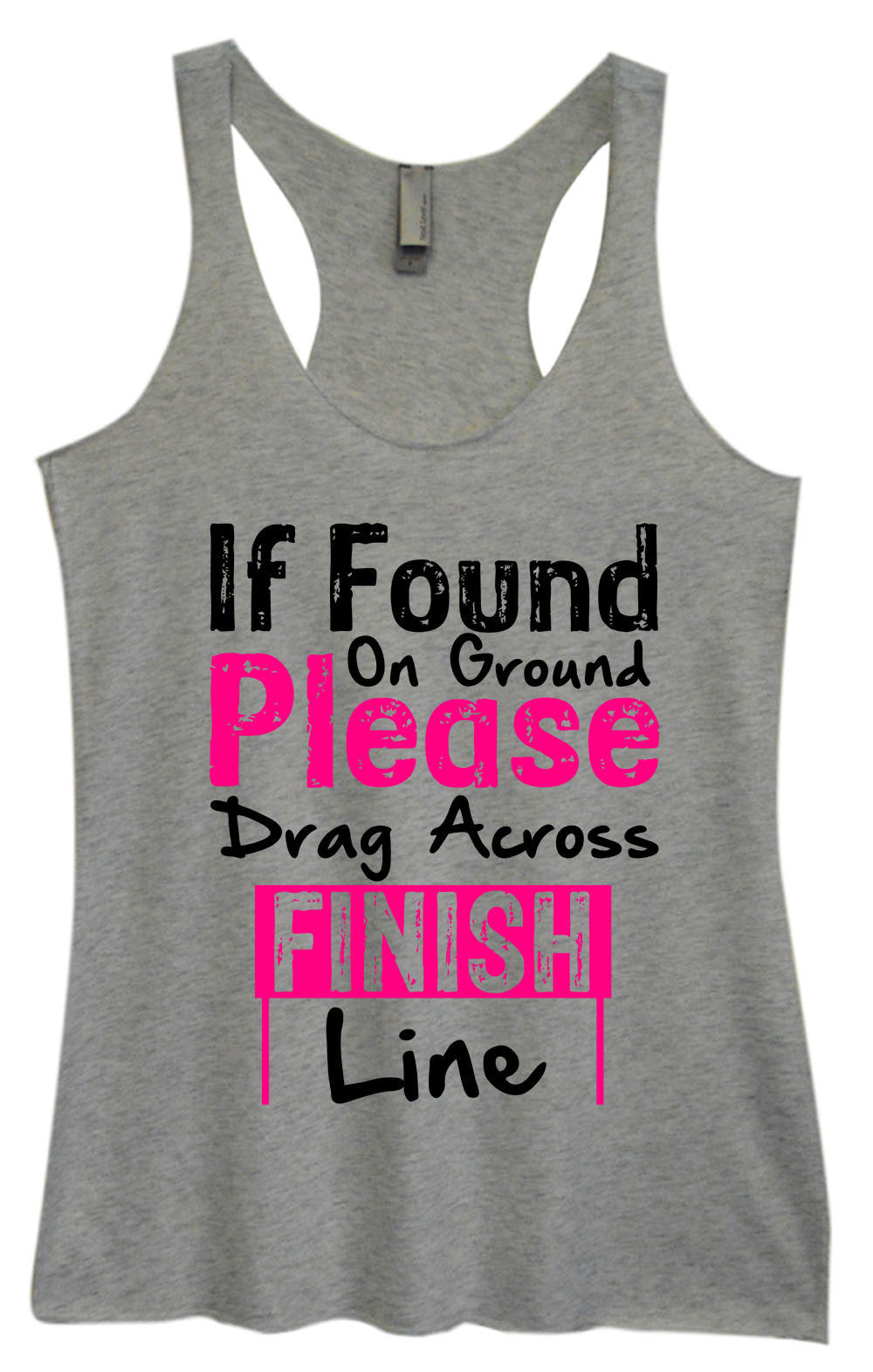 Womens Fashion Triblend Tank Top - If Found On Ground Please Drag Across Finish Line - Tri-1421 - Funny Shirts Tank Tops Burnouts and Triblends  - 2
