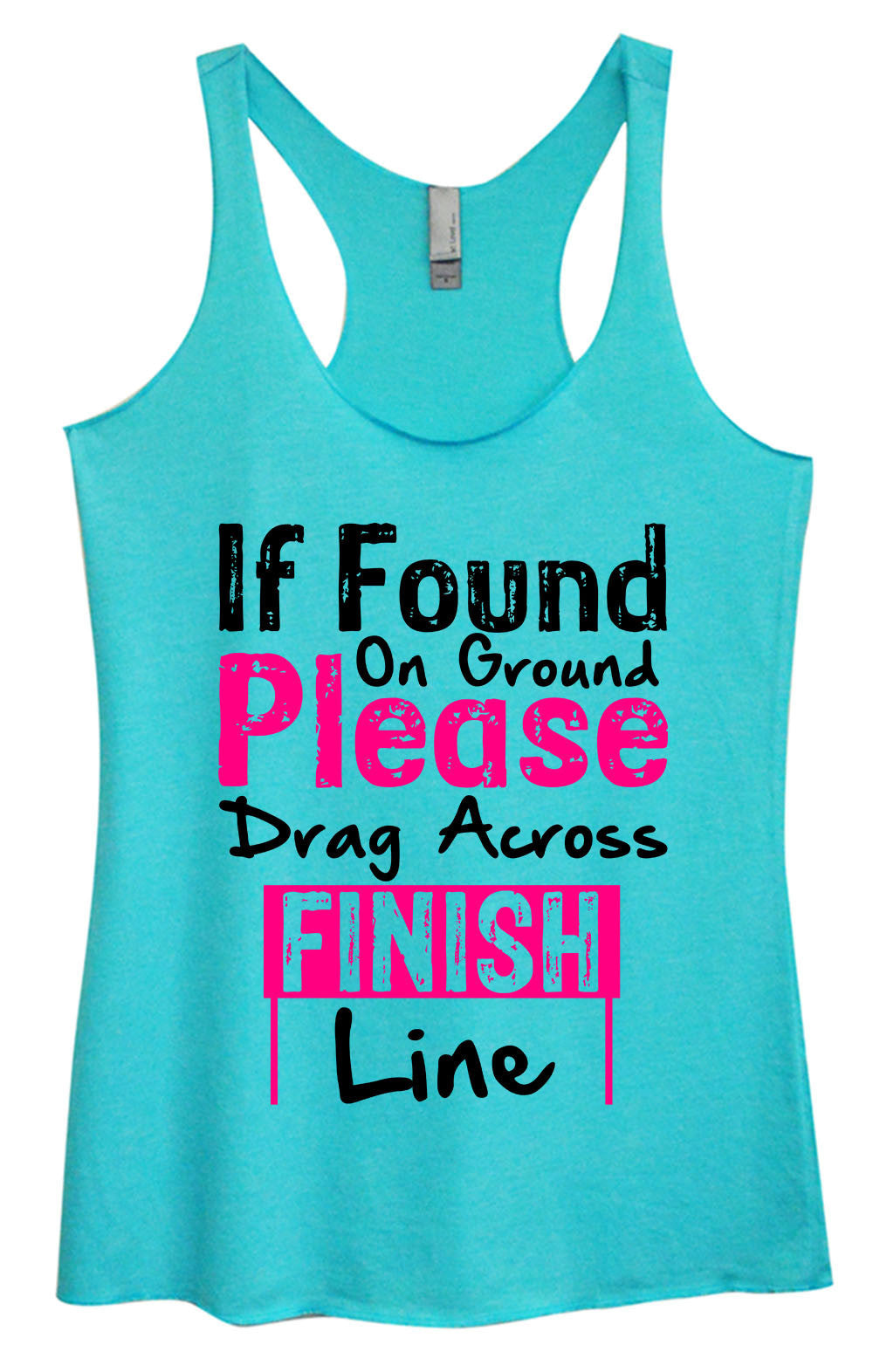 Womens Fashion Triblend Tank Top - If Found On Ground Please Drag Across Finish Line - Tri-1421 - Funny Shirts Tank Tops Burnouts and Triblends  - 3