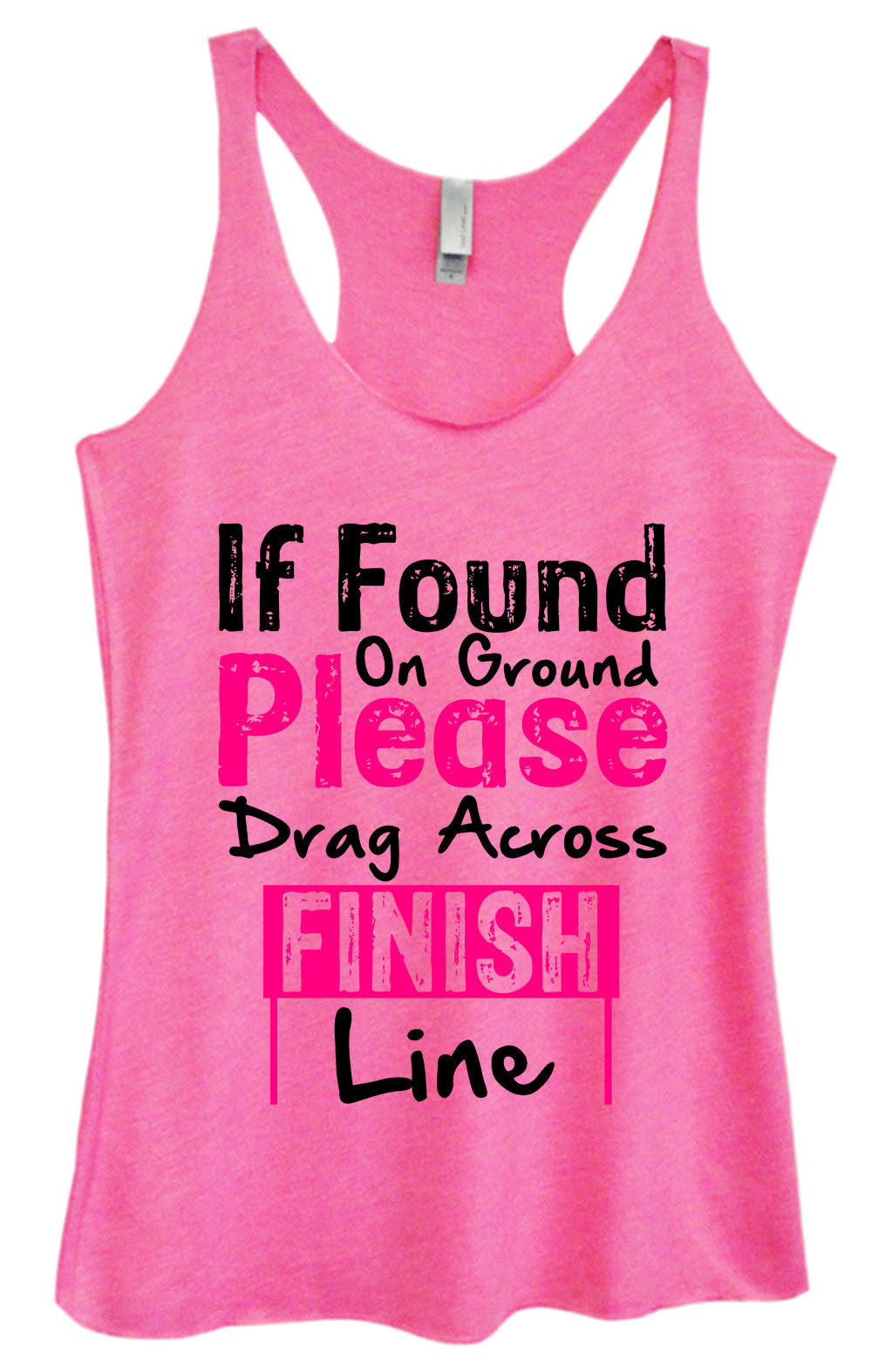 Womens Fashion Triblend Tank Top - If Found On Ground Please Drag Across Finish Line - Tri-1421 - Funny Shirts Tank Tops Burnouts and Triblends  - 4
