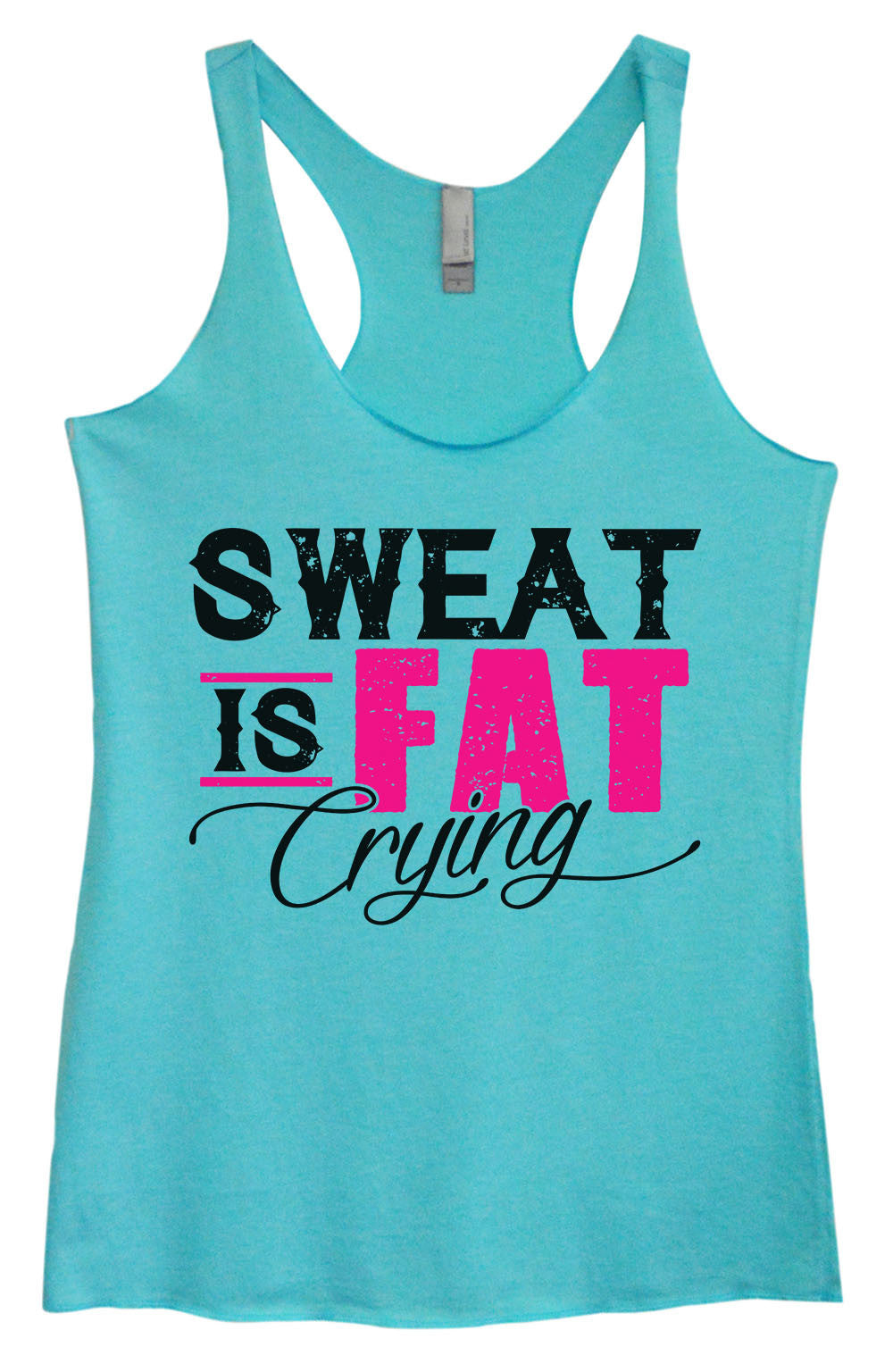 Womens Fashion Triblend Tank Top - Sweat Is Fat Crying - Tri-1426 - Funny Shirts Tank Tops Burnouts and Triblends  - 2