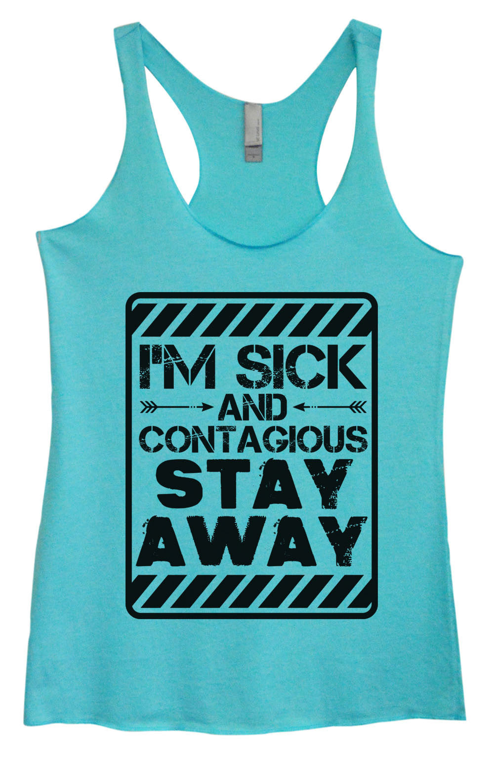 Womens Fashion Triblend Tank Top - I'm Sick And Contagious Stay Away - Tri-1449 - Funny Shirts Tank Tops Burnouts and Triblends  - 3