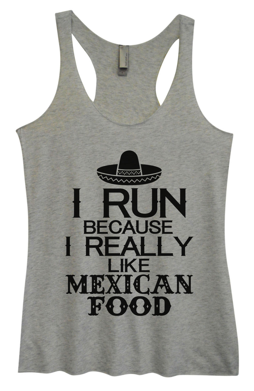 Womens Fashion Triblend Tank Top - I Run Because I Really Like Mexican Food - Tri-1454 - Funny Shirts Tank Tops Burnouts and Triblends  - 2