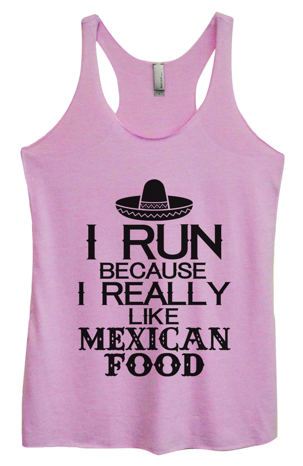 Womens Fashion Triblend Tank Top - I Run Because I Really Like Mexican Food - Tri-1454 - Funny Shirts Tank Tops Burnouts and Triblends  - 1