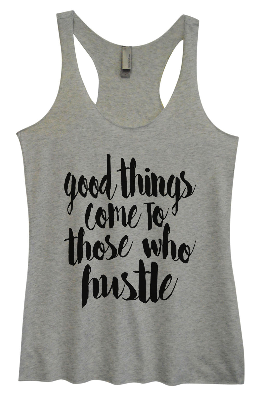 Womens Fashion Triblend Tank Top - Good Things Come To Those Who Hustle - Tri-1478 - Funny Shirts Tank Tops Burnouts and Triblends  - 1