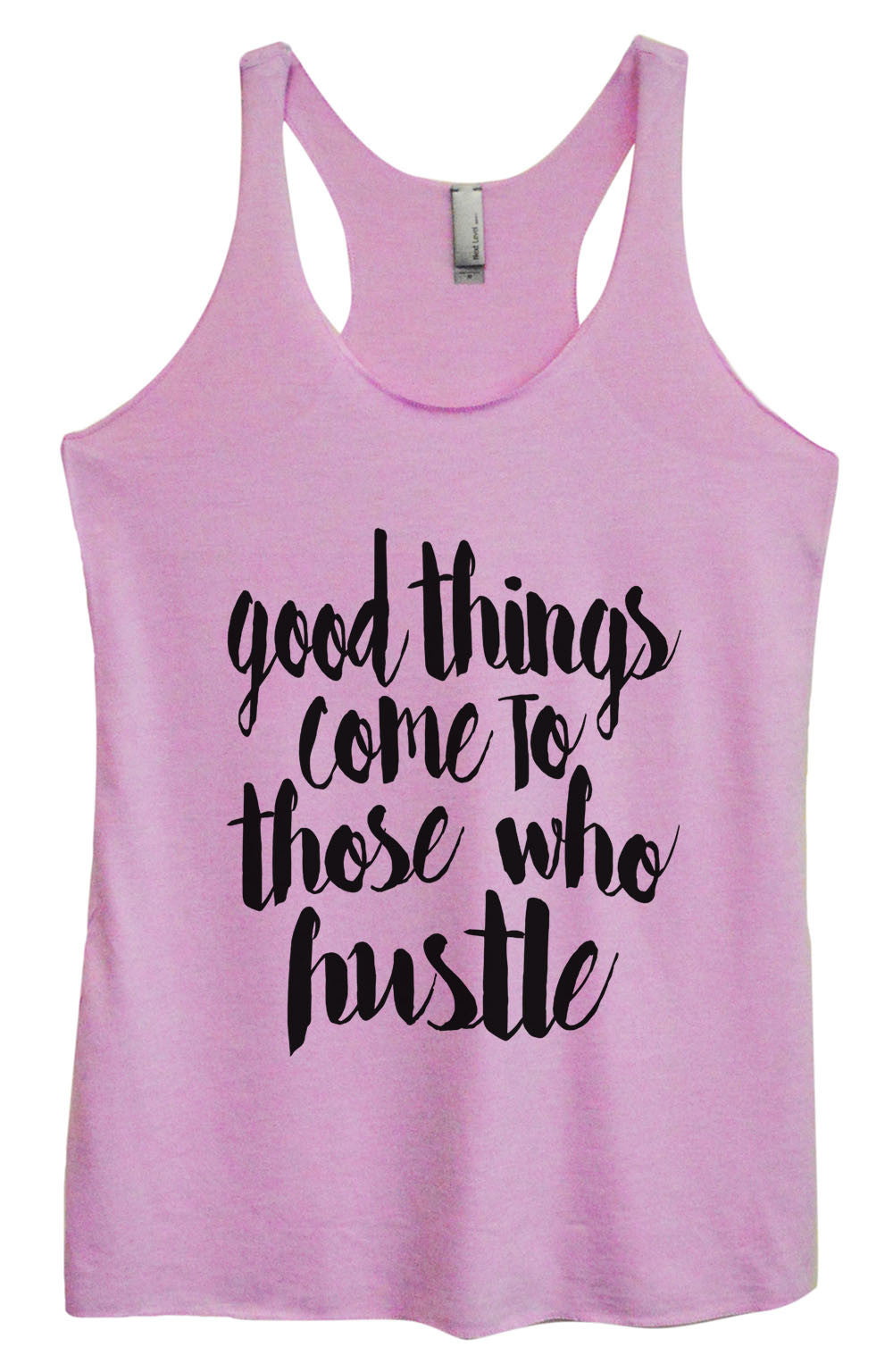Womens Fashion Triblend Tank Top - Good Things Come To Those Who Hustle - Tri-1478 - Funny Shirts Tank Tops Burnouts and Triblends  - 3