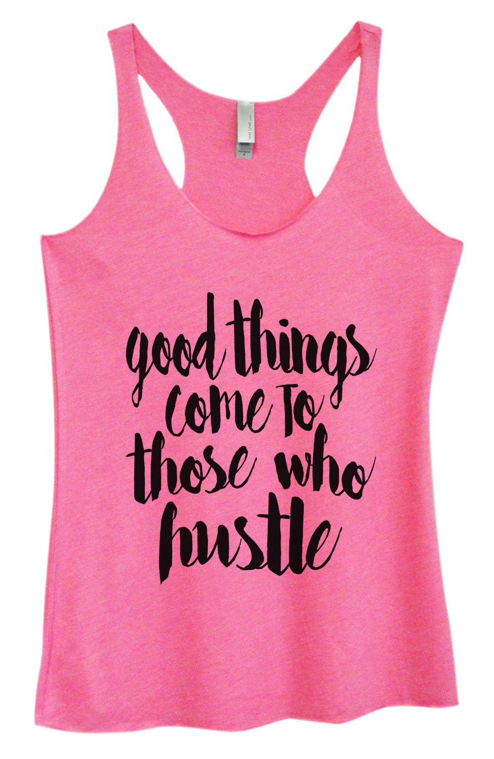 Womens Fashion Triblend Tank Top - Good Things Come To Those Who Hustle - Tri-1478 - Funny Shirts Tank Tops Burnouts and Triblends  - 4