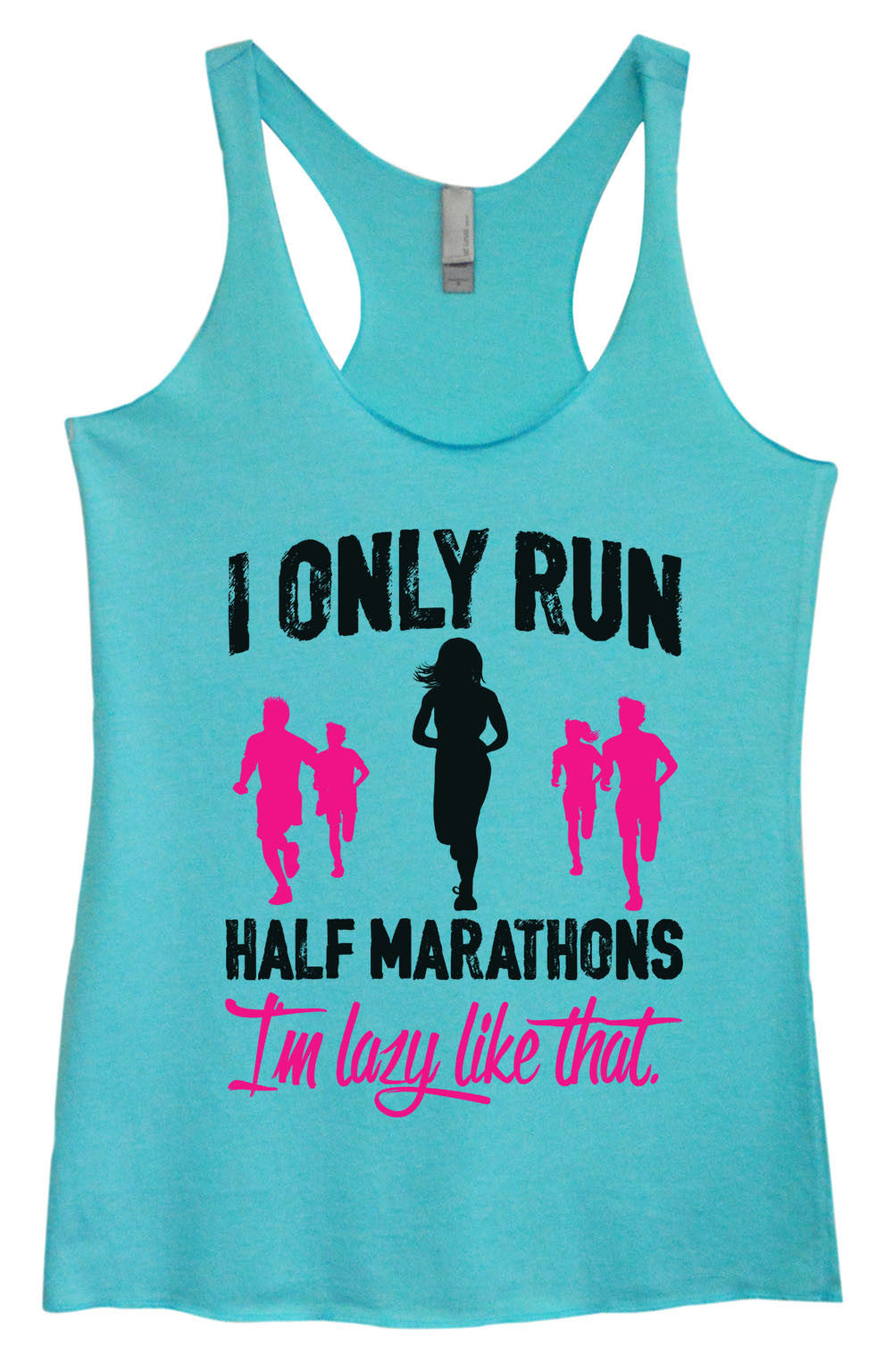 Womens Fashion Triblend Tank Top - I Only Run Half Marathons I'm Lazy Like That. - Tri-1489 - Funny Shirts Tank Tops Burnouts and Triblends  - 4